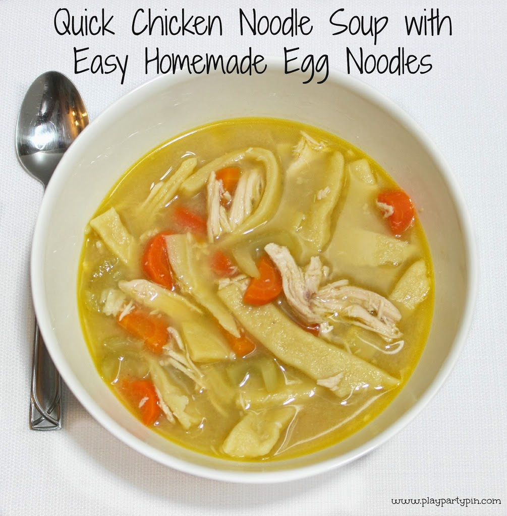Quick Chicken Noodle Soup with Homemade Egg Noodles from playpartypin ...
