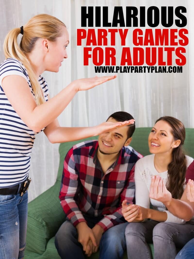 these five funny party games are perfect for adults for teens or even for