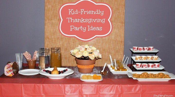 Kid-Friendly Thanksgiving Party Ideas