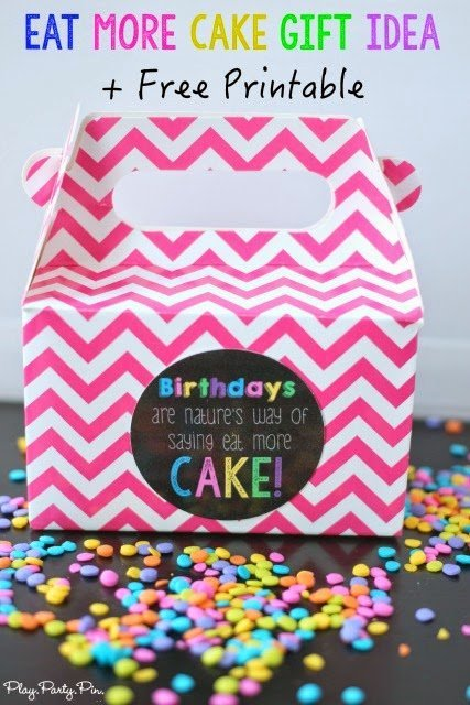 Love This Birthday Gift Idea To Give Someone Cake With Cute Free Printable