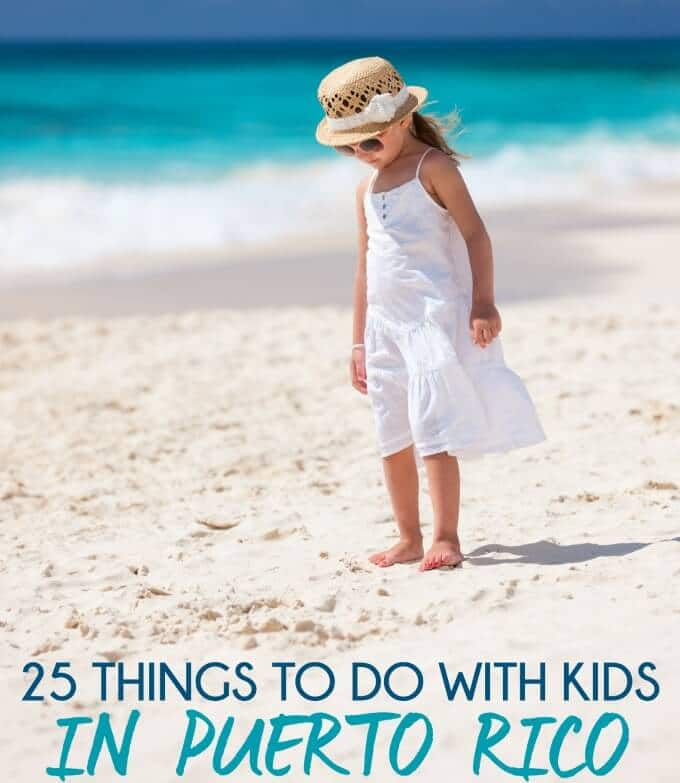 This List Of 25 Things To Do In Puerto Rico With Your Kids Just Made Me