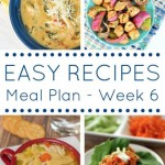 Seven easy dinner recipes + one amazing dessert = a great weekly meal plan!