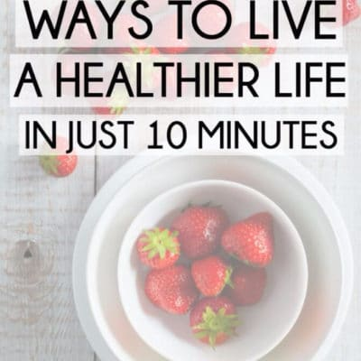How to Improve Your Health and Fitness in Just 10 Minutes