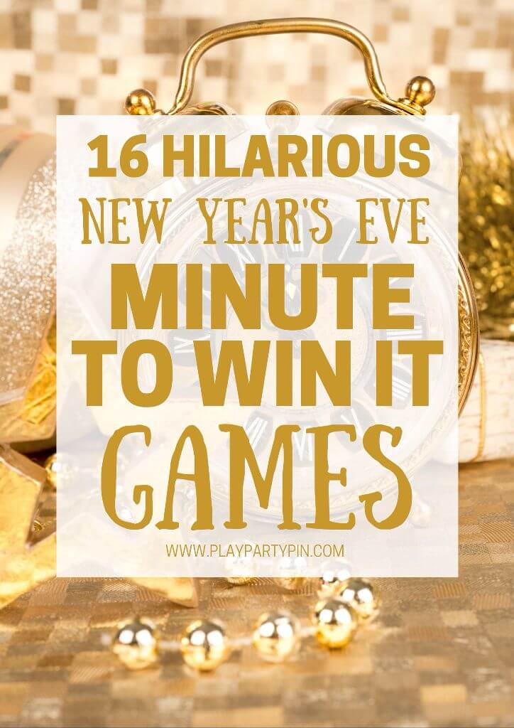 16 hilarious minute to win it games that are perfect for a new years eve party