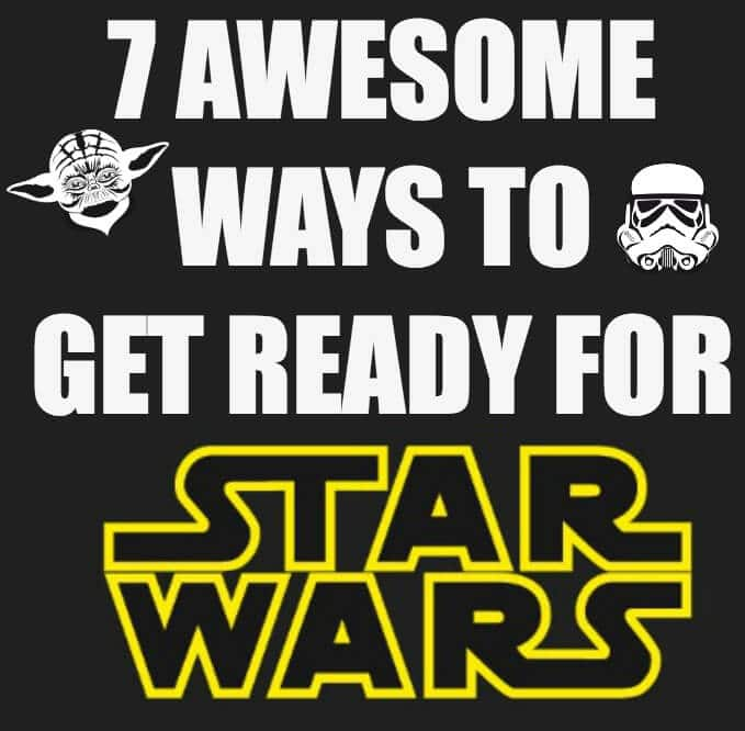 Seven great ways to get ready for the release of Star Wars: The Force Awakens! Tons of great food ideas, desserts, games, and even the only place to rent the movies!