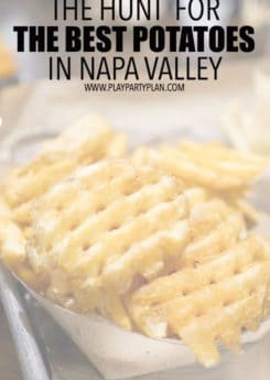 Visiting Napa Valley? You have to visit these amazing places to eat and try out these splurge worth potato dishes. Everything from gnocchi to the best waffle fries ever.