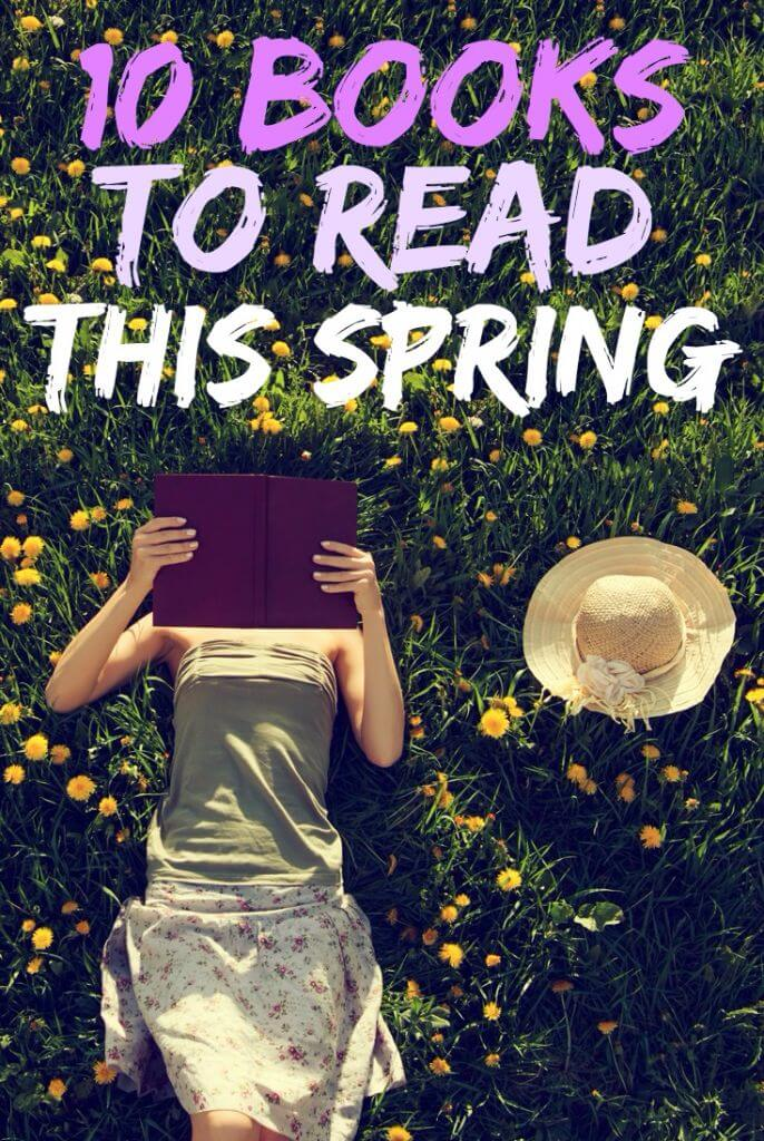 10 great books to add to your must-read list! With everything from young adult lit to a classic, the entire book list is full of great book recommendations that are perfect for a road-trip, spring break, or a beach vacation!