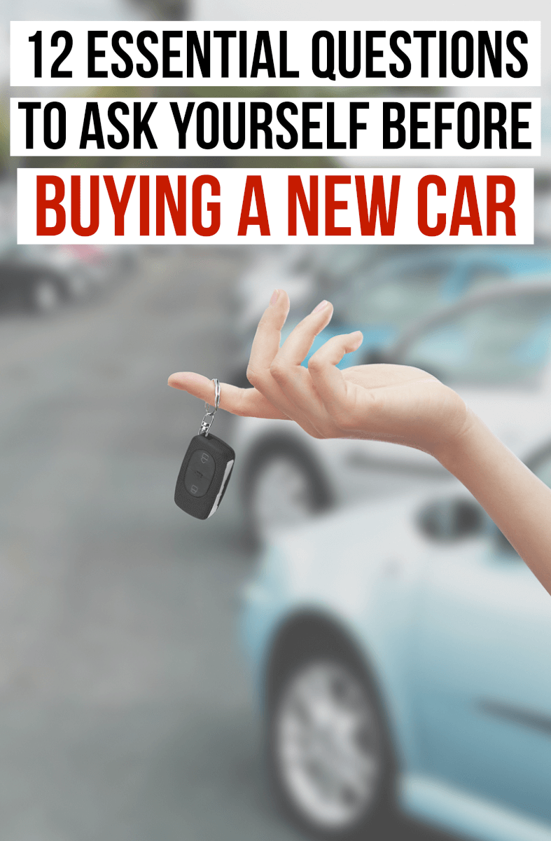 Buying a new car? Ask these 12 essential questions to determine which car is right for you and your family.