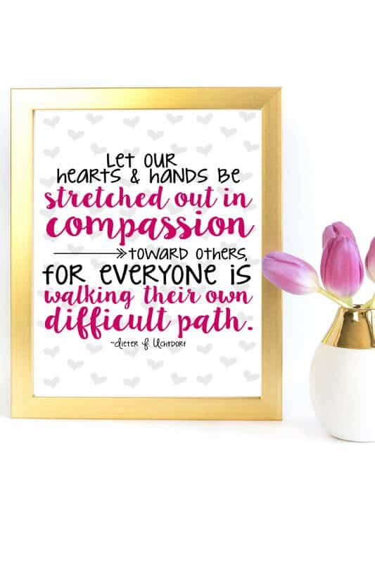 One of the best compassion quotes you can print out for your home!