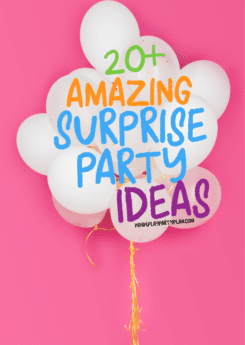 Need ideas for how to throw a surprise party for husband, for best friend, or even for mom? Tons of great surprise party ideas including themes, decorations, invitations, and even printable surprise party games!