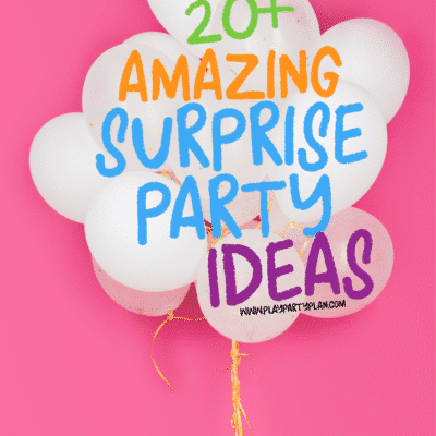 Easy Surprise Party Ideas and Printable Surprise Party Games