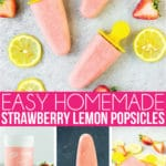 Delicious and easy homemade strawberry lemonade popsicles!