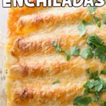 Chicken enchiladas with text for Pinterest