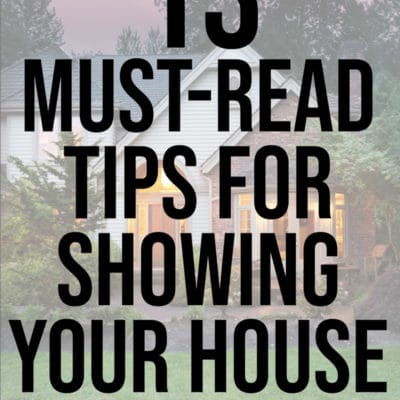 13 Must-Read Tips for Showing Your House & A Free Printable Showing Checklist