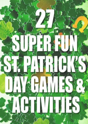 The best St. Patrick's Day games for kids, adults, and all ages! All kinds of St. Patrick's Day activities for a party, classroom party, or at home!