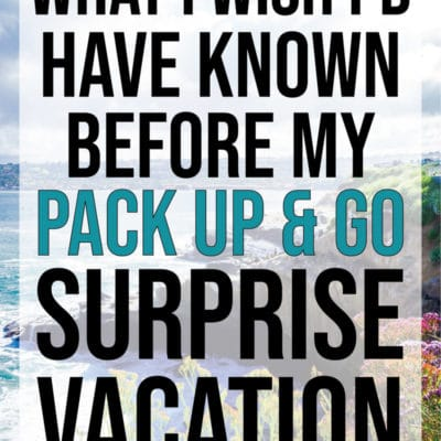 Our Pack Up and Go Surprise Vacation