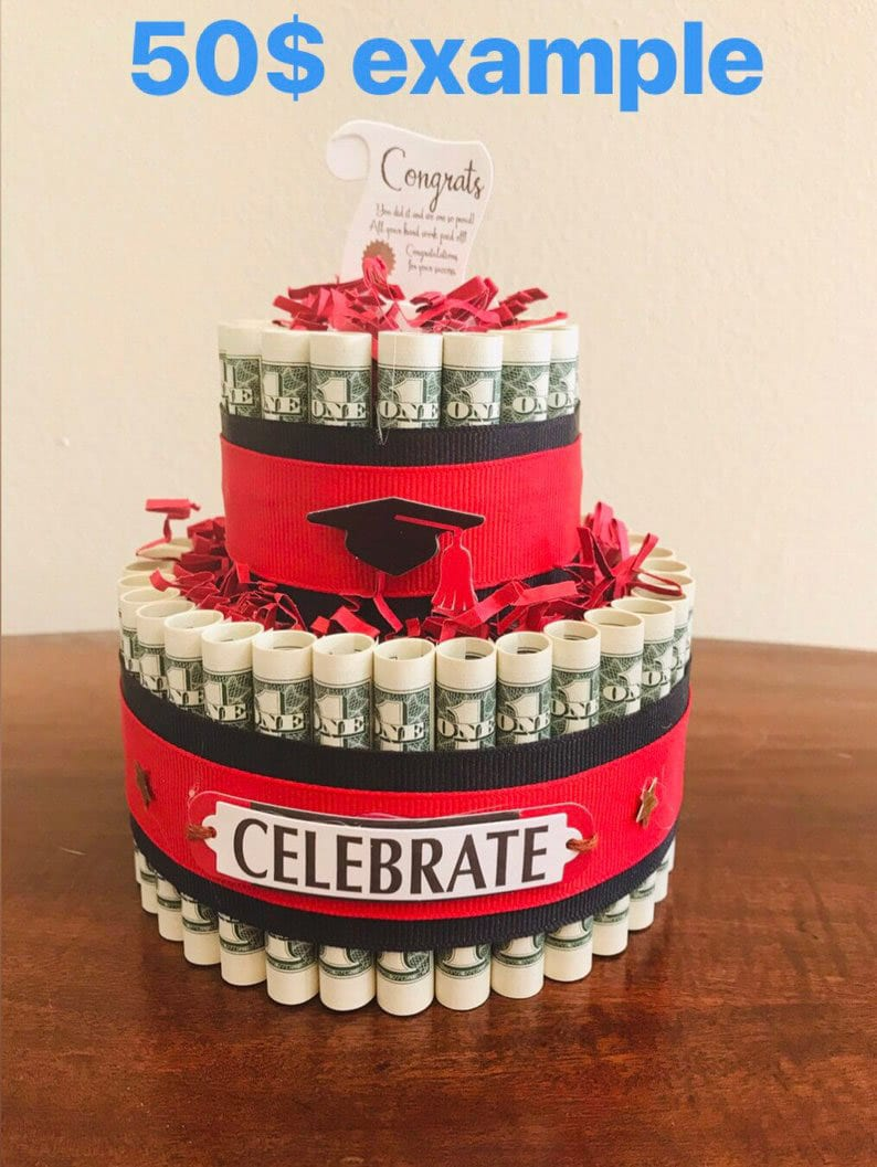 A money cake is one of the best graduation gifts