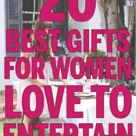 The best gifts for women who like to entertain! These gifts for her are perfect for that friend who always throws parties, the mother-in-law who prides herself on party perfection, and the sister who hosts the best birthday parties!