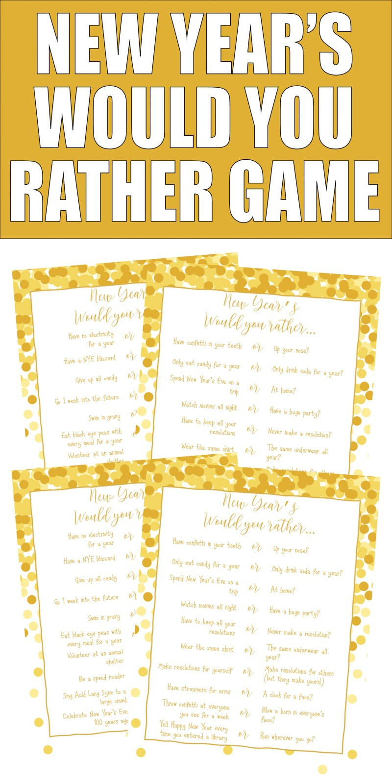 These fun New Year's Eve would you rather questions are perfect for a New Year's Eve party game! Play with couples, kids, or families and try to match what other people said to win a point!