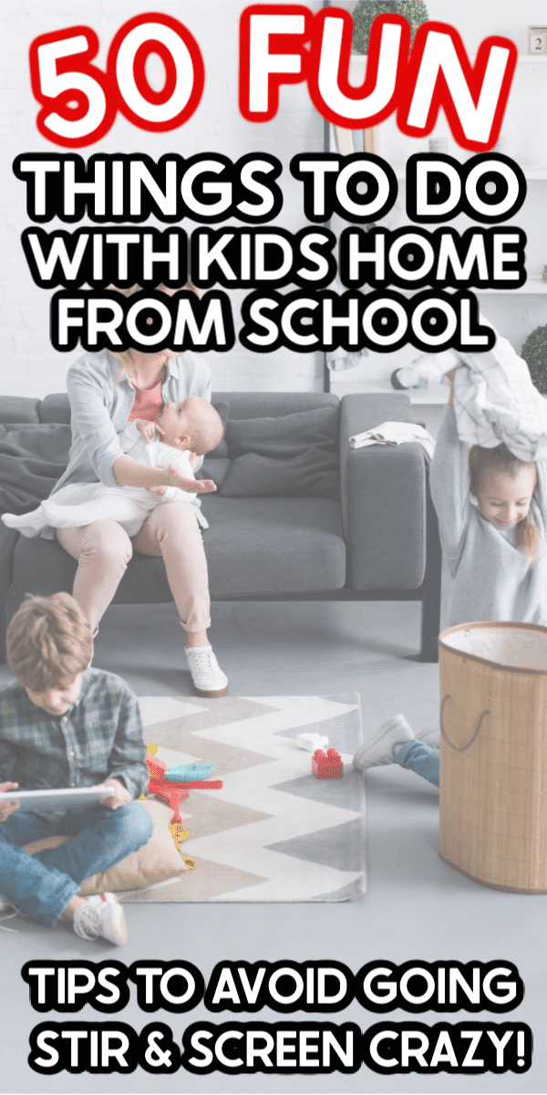 50+ boredom busters and indoor activities to do with kids when they're home from school!
