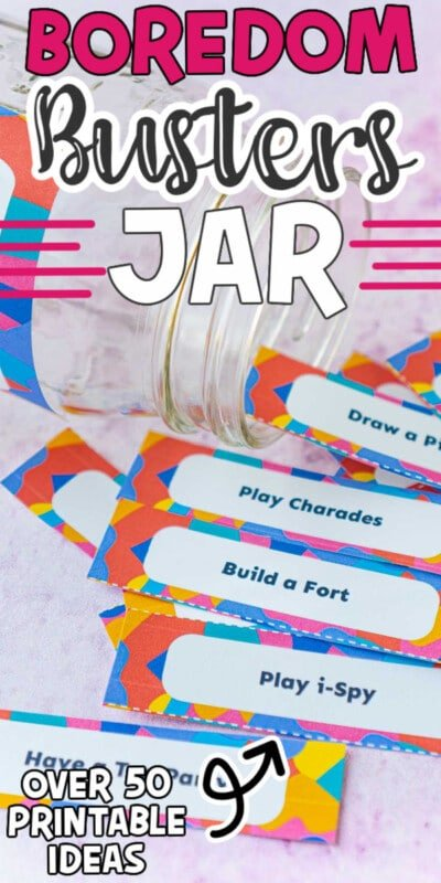 Glass jar with boredom busters coming out of it with text for Pinterest