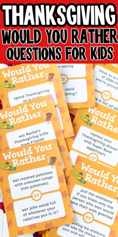 Printed out Thanksgiving would you rather questions with text for Pinterest